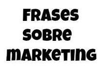 "Frases sobre marketing / Frases 'lapidarias' sobre temas de marketing que me van saliendo en momentos de inspiración ...  COLABORADORES: ""las hago con Spoken.ly"" ... Gracias"