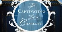 The Captivating Lady Charlotte / A Regency novel about reason, romance, and what true love really means.