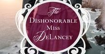 The Dishonorable Miss DeLancey / Inspiration and images relating to the Regency romance by Carolyn Miller, 'The Dishonorable Miss DeLancey'
