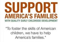"Support America's Families / ""To foster the skills of American children, we have to help America's families,"" according to Nobel Laureate James Heckman."