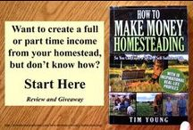 Funding the Homestead / Innovative and creative ways to make and save money with your Homestead