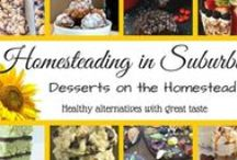 Desserts on the Homestead / Let's face it, dessert is dessert BUT if you can make it a little more healthy and a little less guilty, I say go for it!