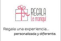 Regala LE MANIQUÍ / Regala una experiencia única y Personal con nuestros Cheques de Regalo... ¡Sorprenderle!