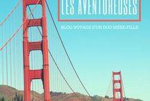 Les Aventureuses   Blog Voyage Mère Fille / Suivez nos Escapades à travers le monde. Carnet de voyage, Blog Voyage, Conseils voyageurs, destinations : France, USA, Europe, idées week-end
