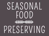 Seasonal Food - Preserving / Dehydrating, canning, freezing, and storing the harvest