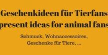 Tiere, Geschenkideen für Tierfans - present´s ideas for animal fans / Tiere, Geschenkideen für Tierfans +++ present´s ideas for animal fans.  #Tiere #Geschenkideen #animals #presents