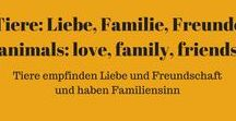Tiere, Liebe, Familie und Freunde - animals, love, family and friends / #Tiere und ihre #Liebe, ihre #Familien und #Freunde. +++ #Animals and their #love, their #family and #friends.