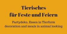 Tiere - Partydeko, Essen in Tierform etc. - decoration and meals in animal looking like animals / Partyessen und Partydeko in Tierform ist hier das Thema