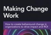 Making Change Work / Underpinned by decades of research and application, Making Change Work shows that the lynchpin that connects change initiatives and their ultimate success is behavioural change. The book brings together the ROI Institute's established methodology for aligning projects and programmes to business needs and for evaluating impact and ROI with the Turning Learning Into Action methodology developed by Emma Weber to support learning transfer.