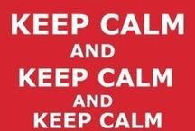 KeeP CalM sayings / by ˙·●●๑۩  Maïa Lavida  ۩๑●●·˙