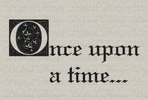 {once upon {a} time...} / by April George