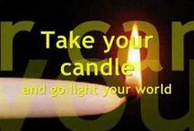 Candlelight / Take your candle and go light your world.