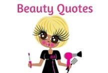 Beauty Quotes / I love quotes and here are some of my favourites...