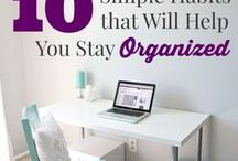 Staying Organized / Tips on how to stay organized at work, home, with kids etc..