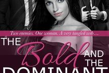 The Bold and The Dominant (Doms of Her Life: Raine Falling Book 3) / Two friends. One woman. Let the games begin...