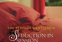"Seduction in Session (Perfect Gentlemen Book 2) / ""The story keeps the action harrowing and the love scenes emotionally charged. A marvelous love story."" -RT Book Club"