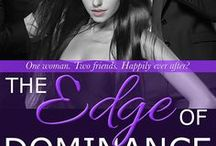 The Edge of Dominance (Doms of Her Life: Raine Falling Book 4) / One woman. Two friends. Happily Ever After?