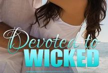 Devoted to Wicked (Devoted Lovers Book 0.5) / A one-night stand…or something more? Karis isn't sure until a thief strands her in Mexico, leaving her in need of a passport photo—and a hero—and giving Cage a second chance to win her love.