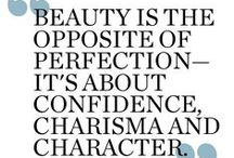 Beauty Quotes I Love / Quotes about beauty that I love or inspire me.
