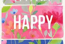 Happy thoughts / You make your own happiness. If you want to be happy, just be...