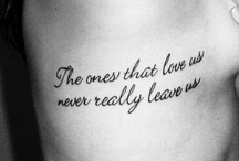 TATTOOS & QUOTES / by Lauren Kristine