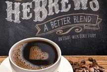 HeBrews: A Better Blend Bible Study / HeBrews: A Better Blend Bible Study is an 8 week study of the book of Hebrews. Great for individual or group study. Bonus: weekly dessert recipe + coffee blend suggestions. Free online leader guide.