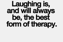 Laughter / It's said that laughter is the best medicine, so here's my personal concoction. To our good health!
