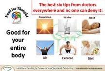 Tips for a better Life / We all need to be reminded of healthy ways to enjoy life.