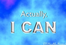 I Can! / And you CAN too! / by The BAHM Coach