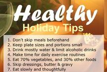 Healthy Holidays / Tips to help you make it through the months of November & December