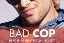 """Bad Cop Inspiration / Book 2: """"When it comes to romancing a woman, the only good cop is a bad cop."""""""