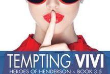 Tempting Vivi Inspiration / A new Liz Kelly Novel Heroes of Henderson Book 3.5 Releasing 2/17/15