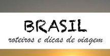 Destino: Brasil / Inspiração para viajar no Brasil, com dicas de viagens, os melhores destinos e ideias sobre o que visitar no Brasil - Rio de Janeiro, Florianópolis, Bahia, Minas Gerais e Amazónia, entre outros.