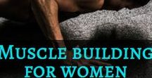 Muscle Building For Women / Amazing muscle building exercises and tips for women, including muscle building workouts, muscle building exercises for beginners, muscle building exercises for advanced lifters, muscle building exercises that can be done at home, muscle building exercises that can be done at the gym, and bodyweight muscle building exercises.