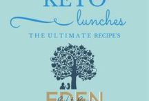 Keto Lunches / Keto Lunch Recipes Designed for your LOW CARB lifestyle www.edenbacktobasics.com www.edenb2b.com Eden Back to Basics Edenb2b