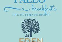 Paleo Breakfast's / Paleo Breakfast Recipes Designed for your paleo lifestyle www.edenbacktobasics.com www.edenb2b.com Eden Back to Basics Edenb2b