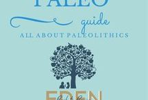 Paleo Guide / How to live a paleo lifestyle plus shopping tips and recipes www.edenbacktobasics.com www.edenb2b.com Eden Back to Basics Edenb2b