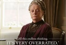 Downton Abbey wit / The best quotes from Downton Abbey - most of them from Lady Violet