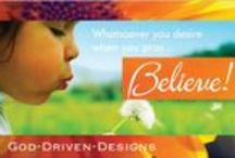 God-Driven-Designs Inspirational Gifts / God-Driven-Designs Inspirational Gifts, Prayer Cards, Marketing, Stationery and Event Planning Whatsoever you desire when you pray...Believe!