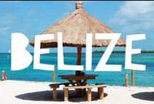 Travel to Belize / Things to do in Belize and useful travel tips to plan your trip to Belize