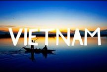 Travel to Vietnam / Things to do in Vietnam and useful travel tips to plan your trip to Vietnam