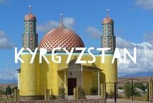 Travel to Kyrgyzstan / Things to do in Kyrgyzstan and useful travel tips to plan your trip to Kyrgyzstan