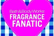 Bath and Body Works <3 / what a great job / by Grace Skeen