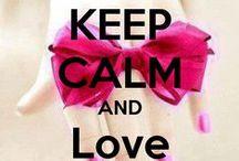 Keep calm ❤ / Keep calm and... ;)