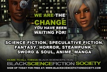 BlackScienceFictionSociety / Black Science Fiction Society highlights, celebrates and develops science fiction, speculative fiction, fantasy, horror, movies and games. http://blacksciencefictionsociety.com