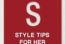 STYLE TIPS FOR HER