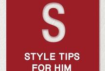 STYLE TIPS FOR HIM