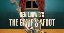 """Next on stage:  """"Ken Ludwig's The Game's Afoot!"""" - November 1 - 19, 2017"""