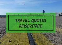 Reisezitate | Zitate rund ums Leben / Reisezitate und Zitate Rund ums Leben. Darum geht es auf dieser Pinnwand. Travel Quotes, Reisezitate in deutsch und Englisch.