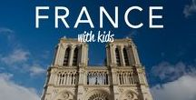 France With Kids / France Travel Ideas with Kids!